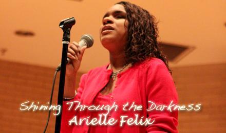 Shining Through The Darkness: Arielle Felix